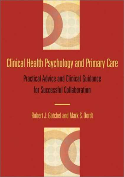 Books About Psychology - Clinical Health Psychology and Primary Care: Practical Advice and Clinical Guida