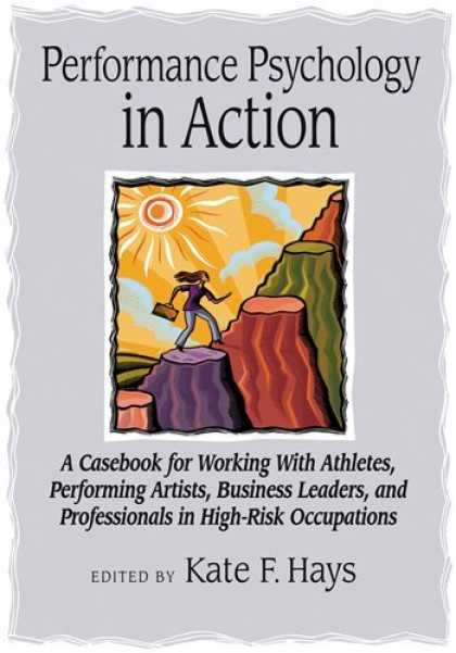 Books About Psychology - Performance Psychology in Action: A Casebook for Working With Athletes, Performi