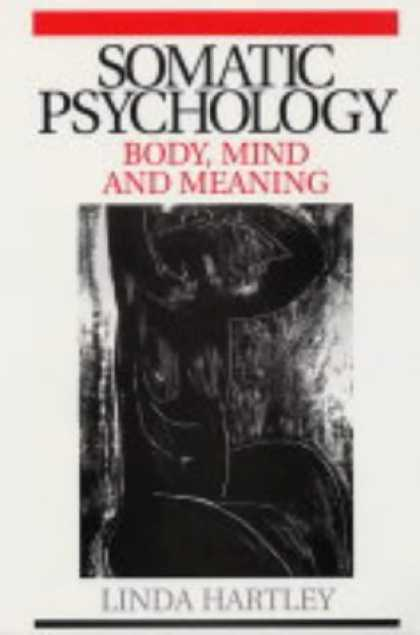 Books About Psychology - Somatic Psychology: Body, Mind and Meaning