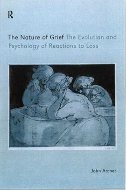 Books About Psychology - The Nature of Grief: The Evolution and Psychology of Reactions to Loss