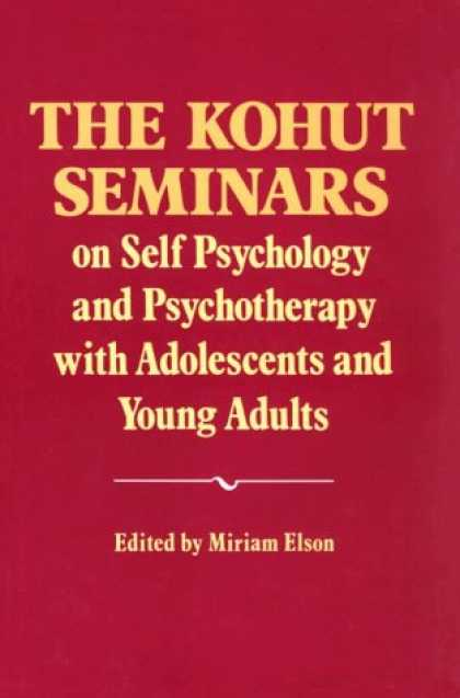 Books About Psychology - The Kohut Seminars: On Self Psychology and Psychotherapy With Adolescents and Yo