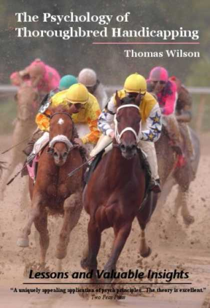 Books About Psychology - The Psychology of Thoroughbred Handicapping: Lessons and Valuable Insights