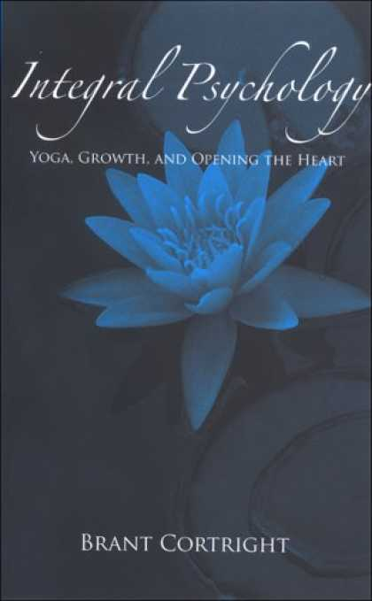 Books About Psychology - Integral Psychology: Yoga, Growth, and Opening the Heart (Suny Series in Transpe