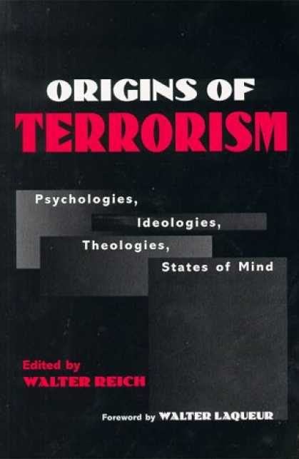 Books About Psychology - Origins of Terrorism: Psychologies, Ideologies, Theologies, States of Mind