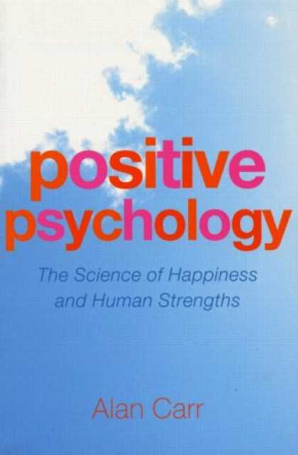 Books About Psychology - Positive Psychology: The Science of Happiness and Human Strengths