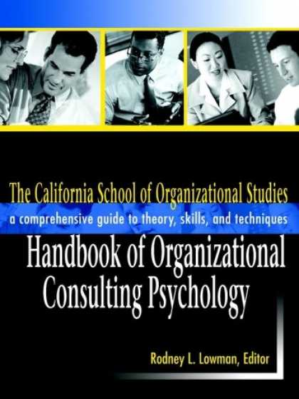 Books About Psychology - The California School of Organizational Studies Handbook of Organizational Consu
