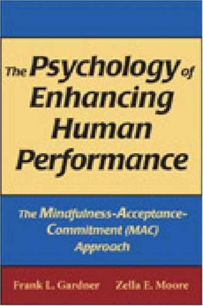 Books About Psychology - The Psychology of Enhancing Human Performance: The Mindfulness-Acceptance-Commit