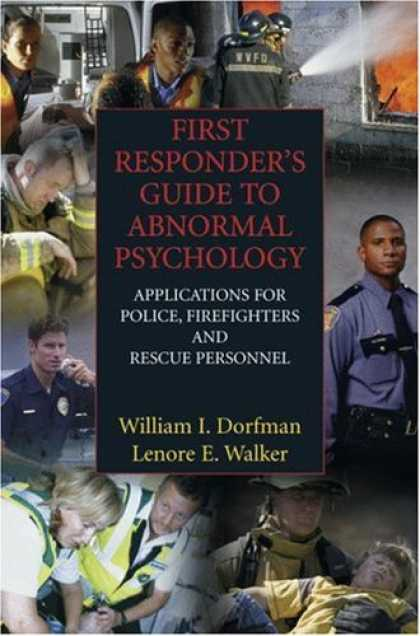 Books About Psychology - First Responder's Guide to Abnormal Psychology: Applications for Police, Firefig