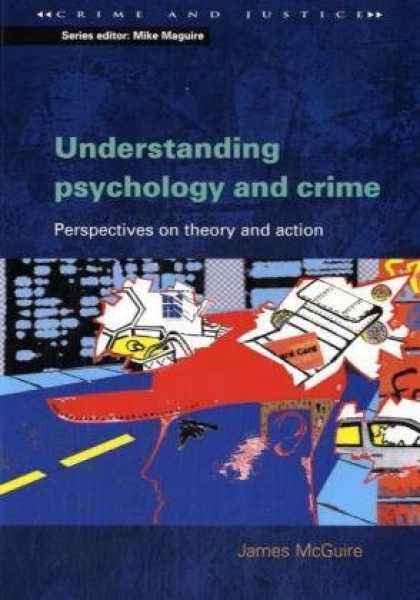 Books About Psychology - Understanding Psychology and Crime: Perspectives on Theory and Action (Crime and