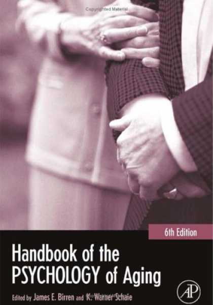 Books About Psychology - Handbook of the Psychology of Aging, Sixth Edition (Handbooks of Aging)