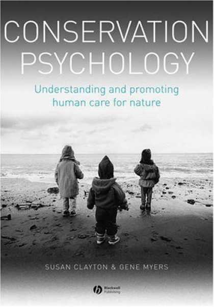 Books About Psychology - Conservation Psychology: Understanding and promoting human care for nature