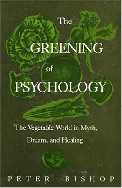 Books About Psychology - The Greening of Psychology: The Vegetable World in Myth, Dream, and Healing