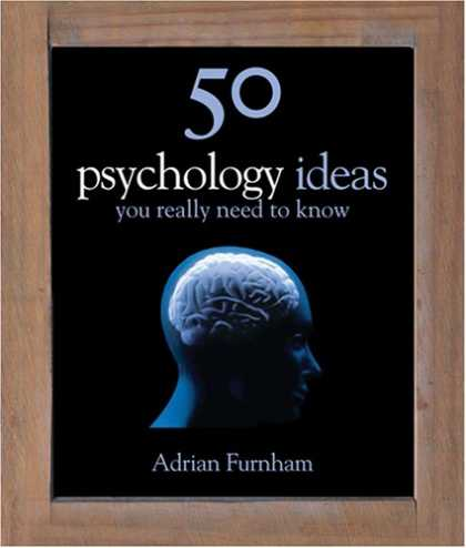 Books About Psychology - 50 Psychology Ideas You Really Need to Know (50 Ideas)
