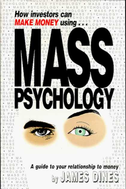 Books About Psychology - How Investors Can Make Money Using Mass Psychology: A Guide to Your Relationship