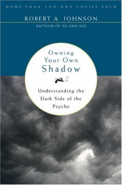 Books About Psychology - Owning Your Own Shadow: Understanding the Dark Side of the Psyche