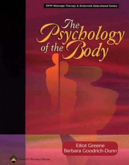 Books About Psychology - The Psychology of the Body (Lww Massage Therapy & Bodywork Educational Series)