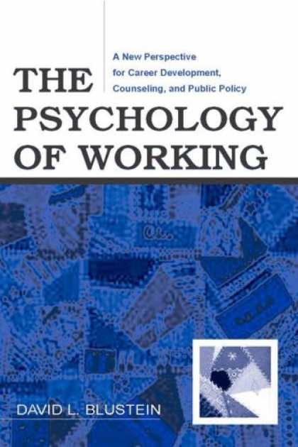 Books About Psychology - The Psychology of Working: A New Perspective for Carrer Development, Counseling,