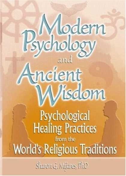 Books About Psychology - Modern Psychology and Ancient Wisdom: Psychological Healing Practices from the W
