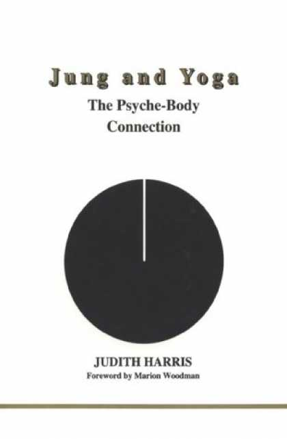 Books About Psychology - Jung and Yoga: The Psyche-Body Connection (Studies in Jungian Psychology By Jung