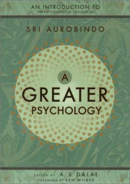 Books About Psychology - A Greater Psychology: An Introduction to the Psychological Thought of Sri Aurobi