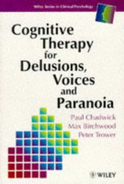 Books About Psychology - Cognitive Therapy for Delusions, Voices and Paranoia (Wiley Series in Clinical P