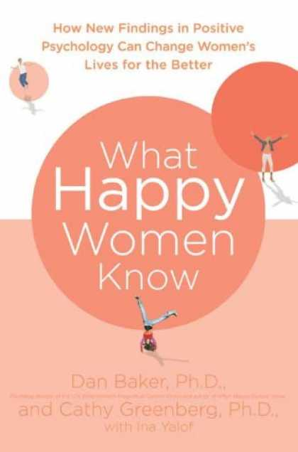 Books About Psychology - What Happy Women Know: How New Findings in Positive Psychology Can Change Women'