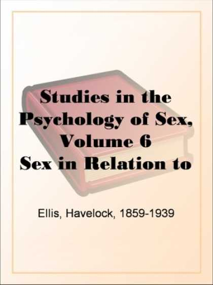 Books About Psychology - Studies in the Psychology of Sex, Volume 6Sex in Relation to Society