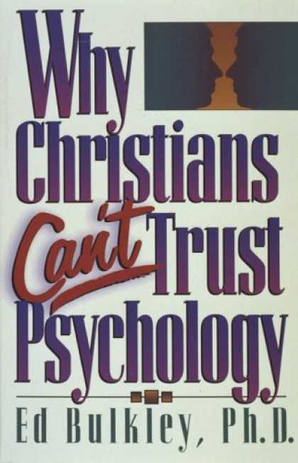 Books About Psychology - Why Christians Can't Trust Psychology