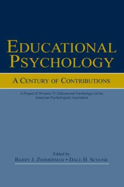 Books About Psychology - Educational Psychology: A Century of Contributions: A Project of Division 15 (ed