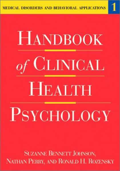 Books About Psychology - Handbook of Clinical Health Psychology: Medical Disorders and Behavioral Applica