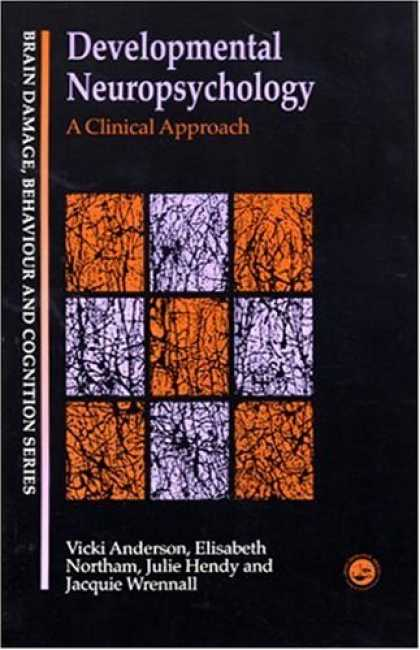 Books About Psychology - Developmental Neuropsychology: A Clinical Approach (Brain Damage, Behaviour, and