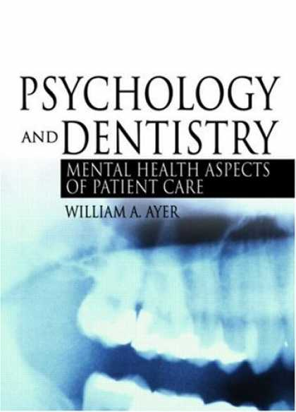 Books About Psychology - Psychology And Dentistry: Mental Health Aspects Of Patient Care
