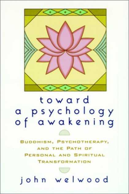 Books About Psychology - Toward a Psychology of Awakening: Buddhism, Psychotherapy, and the Path of Perso