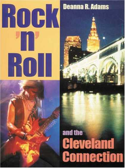 Books About Rock 'n Roll - Rock 'N' Roll and the Cleveland Connection