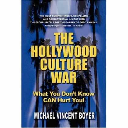 Books About Rock 'n Roll - The Hollywood Culture War: What You Don't Know CAN Hurt You!