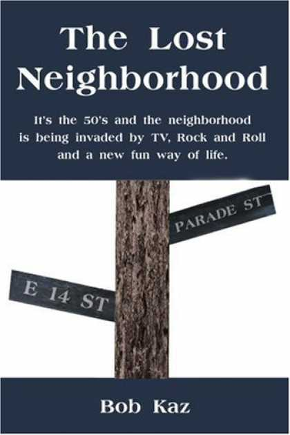 Books About Rock 'n Roll - The Lost Neighborhood: It's the 50's and the neighborhood is being invaded by TV