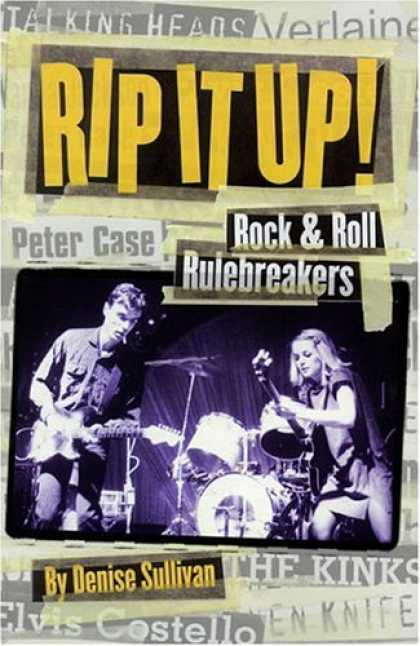 Books About Rock 'n Roll - Rip It Up!: Rock 'n' Roll Rulebreakers