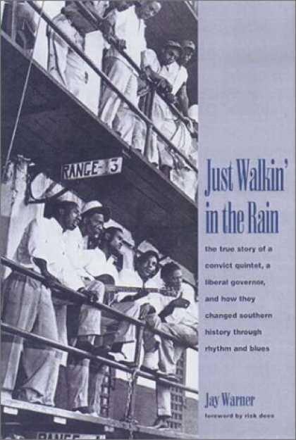 Books About Rock 'n Roll - Just Walkin' in the Rain: The True Story of the Prisonaires: the Convict Pioneer
