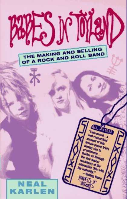 Books About Rock 'n Roll - Babes in Toyland: The Making and Selling of a Rock and Roll Band