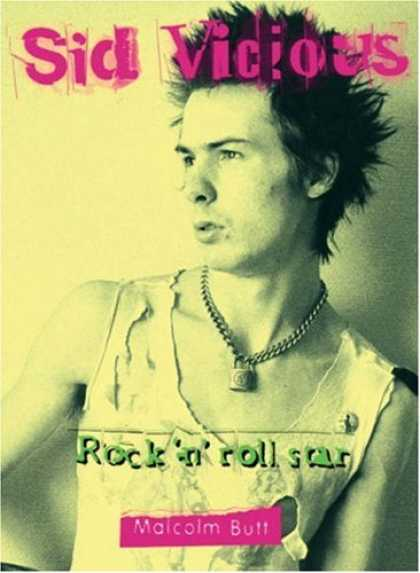 Books About Rock 'n Roll - Sid Vicious: Rock 'n' Roll Star