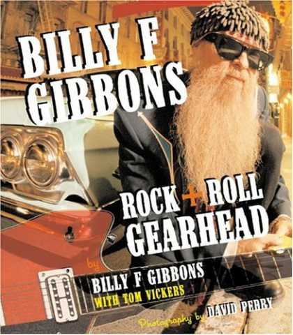 Books About Rock 'n Roll - Billy F Gibbons: Rock + Roll Gearhead