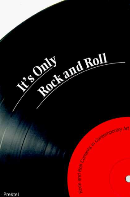 Books About Rock 'n Roll - It's Only Rock and Roll: Rock and Roll Currents in Contemporary Art (Art & Desig