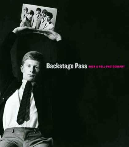 Books About Rock 'n Roll - Backstage Pass: Rock & Roll Photography (Portland Museum of Art)