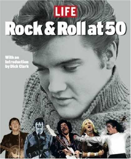 Books About Rock 'n Roll - LIFE Rock and Roll at 50: A History in Pictures