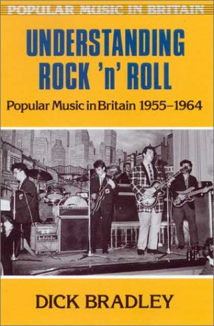 Books About Rock 'n Roll - Understanding Rock 'N' Roll: Popular Music in Britain, 1955-1964 (Popular Music