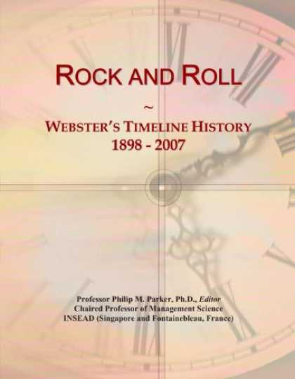 Books About Rock 'n Roll - Rock and Roll: Webster's Timeline History, 1898 - 2007
