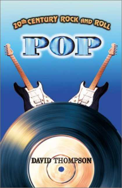 Books About Rock 'n Roll - 20th Century Rock & Roll-Pop (20th Century Rock and Roll)