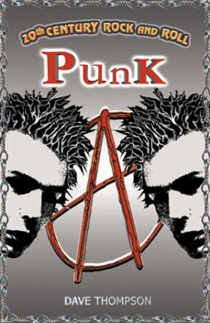 Books About Rock 'n Roll - 20th Century Rock & Roll-PUNK (20th Century Rock and Roll)