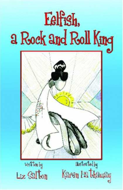 Books About Rock 'n Roll - Eelfish, a Rock and Roll King