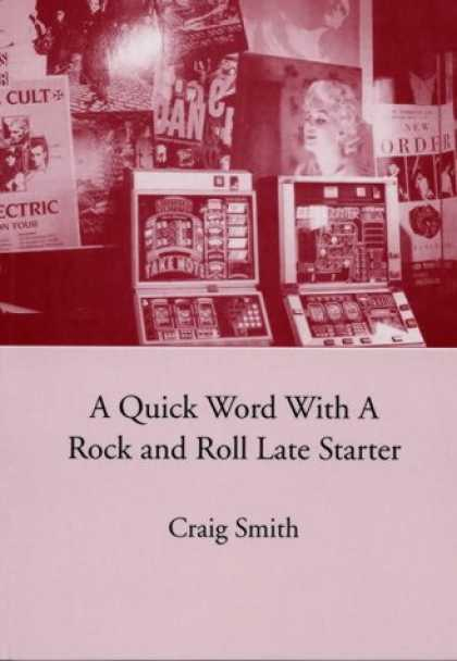 Books About Rock 'n Roll - A Quick Word with a Rock and Roll Late Starter